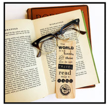 Load image into Gallery viewer, The World is a Book and those who do not Travel, read only a Page- Wooden Ash Bookmark