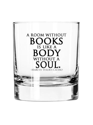 A Room Without Books Is Like a Body Without a Soul-11oz Rocks Glass-Gifts for Book Lovers-Whiskey Gifts- Writer-Gifts for Men-Bourbon