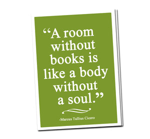 A room without books is like a body without a soul. Quote by Marcus Cicero. Greeting card