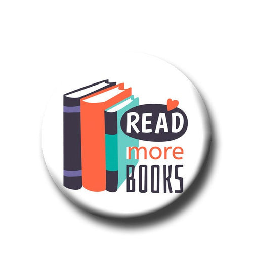 Read More Books -Pin Back Button - Reader Gift - Teacher Gift- Cute Button Pin - Literary - 1.25