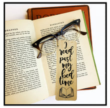 Load image into Gallery viewer, I read past my bed time. - Wooden Maple Bookmark