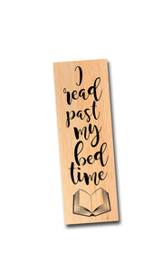 I read past my bed time. - Wooden Maple Bookmark