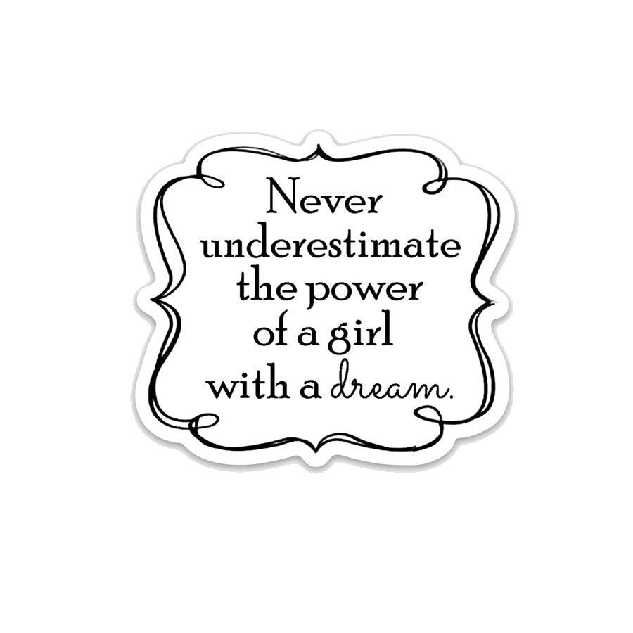 Never Underestimate a Girl with a Dream- 3