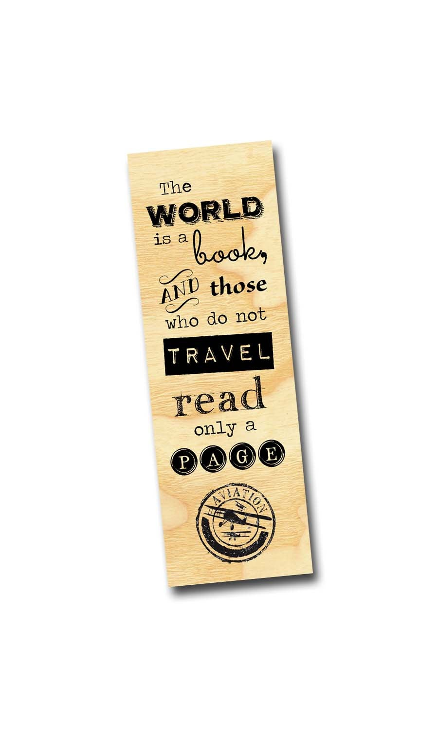 The World is a Book and those who do not Travel, read only a Page- Wooden Ash Bookmark