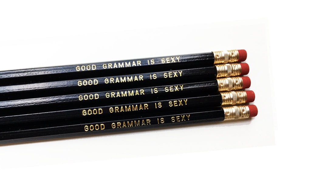 Set of 5 'Good Grammar is Sexy' Pencils