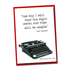 Load image into Gallery viewer, One day I will find the right words and they will be simple -Vintage Typewriter series-Blank Card- Wisdom -Jack Kerouac -Card for Friendship