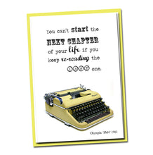 Load image into Gallery viewer, You can't start the Next Chapter of your life if you keep re-reading the last one- Vintage Typewriter series- Blank Card- Motivational card
