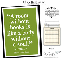 Load image into Gallery viewer, A room without books is like a body without a soul. Quote by Marcus Cicero. Greeting card