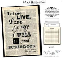 Load image into Gallery viewer, Let me live, love and say it well in good sentences. Quote by Sylvia Plath. Greeting card with vintage book card and library pocket.