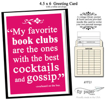 Load image into Gallery viewer, My favorite book clubs are the ones with the best cocktails and gossip. Greeting card with vintage book card and library pocket.