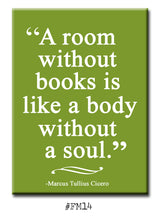 Load image into Gallery viewer, A Room without Books is like a Body without a Soul. FRIDGE MAGNET