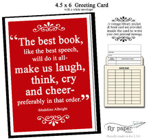 Load image into Gallery viewer, The best book will make us laugh, think, cry and cheer. -Madeline Albright