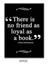 Load image into Gallery viewer, There is no Friend as Loyal as a Book. Book themed FRIDGE MAGNET