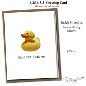 Shut the duck up. Classic Linen Series Greeting Card- Birthday Card