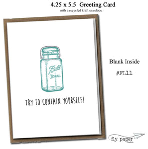 Try to contain yourself! Classic Linen Series Greeting Card- Blank Inside