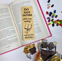 Load image into Gallery viewer, Do not disturb while I am reading! Unless you have chocolate! - Wooden Birch Bookmark