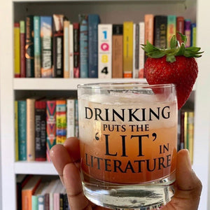Drinking put the 'Lit' in Literature- 11oz Glass Tumbler