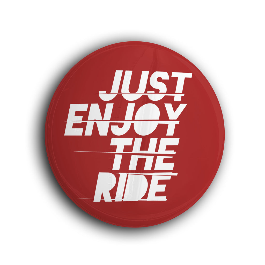 Enjoy The Ride Badge