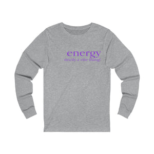 JTEESinc grey unisex cotton long sleeve t-shirt with neon print featuring inspirational slogan energy strictly a vibe thing