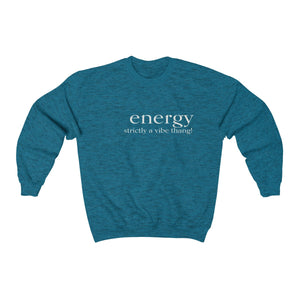 JTEESinc unisex sapphire blue cotton-mix sweat-shirt features the ENERGY strictly a vibe thang! inspirational affirmation print
