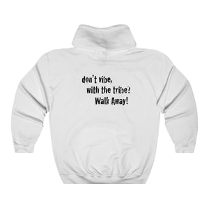 JTEESinc Unisex Premium white Statement Hoodie with dropped shoulders featuring Don't Vibe with the Tribe, Walk Away slogan
