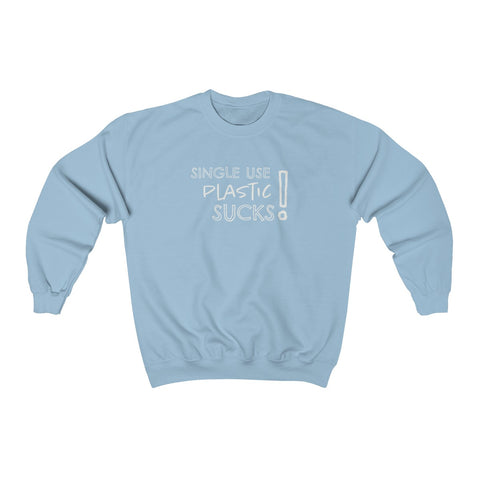 unisex light blue cotton mix sweatshirt featuring the JTEESinc single use plastic sucks statement design in white