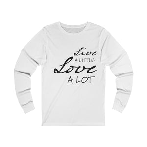 White unisex cotton crew neck long sleeve t-shirt with black print design inspirational slogan live a little love a lot