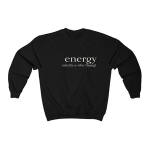 JTEESinc unisex black cotton-mix sweat-shirt features the ENERGY strictly a vibe thang! inspirational affirmation print