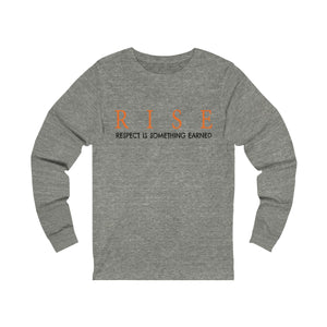 JTEESinc grey unisex jersey triblend Long Sleeve T Shirt featuring RISE respect is something earned slogan print
