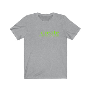 JTEESinc heather grey unisex cotton t-shirt with neon green print featuring inspirational slogan create a life full of beauty
