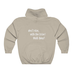 JTEESinc Unisex Premium tan Statement Hoodie with dropped shoulders featuring Don't Vibe with the Tribe, Walk Away slogan