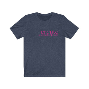 JTEESinc heather blue unisex cotton t-shirt with neon pink print featuring inspirational slogan create a life full of beauty