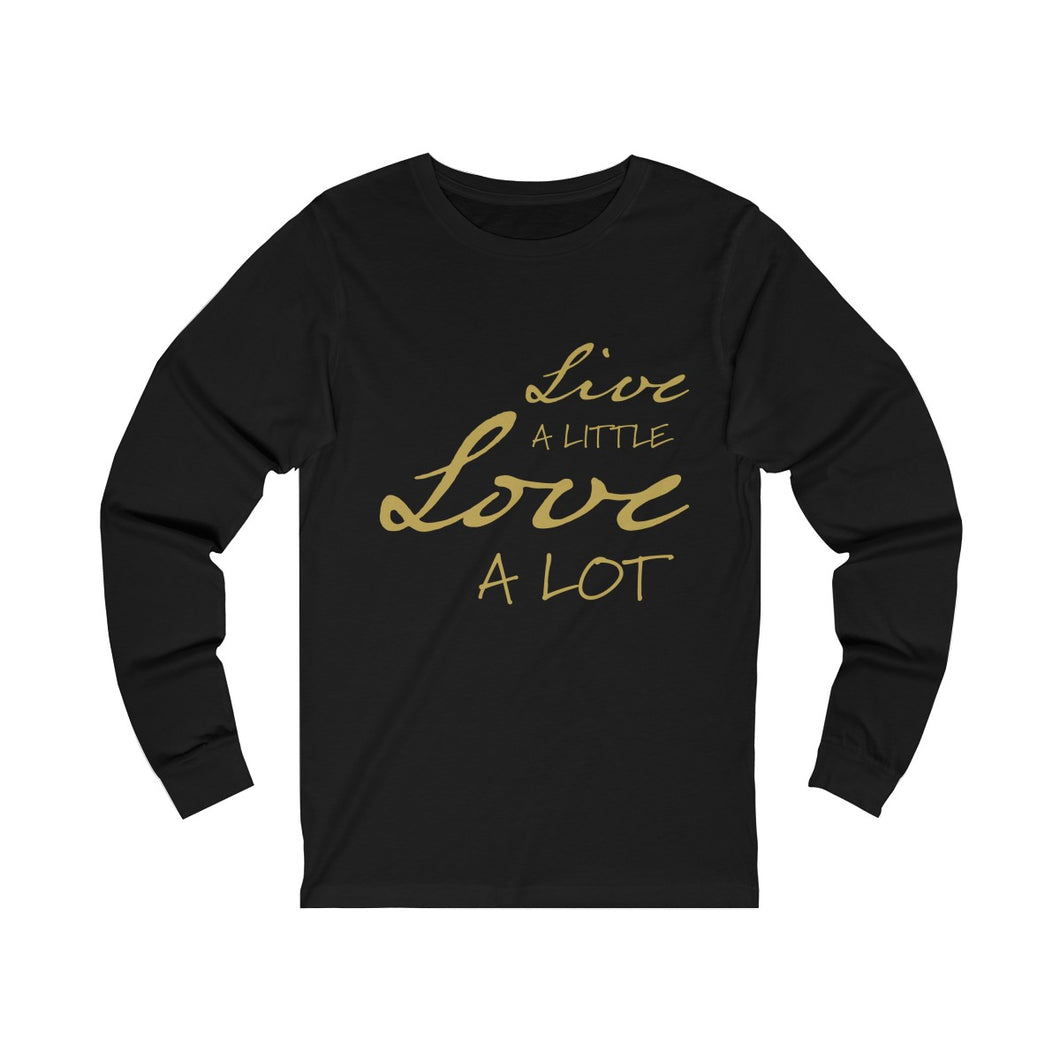 black unisex cotton crew neck long sleeve t-shirt with gold print design inspirational slogan live a little love a lot