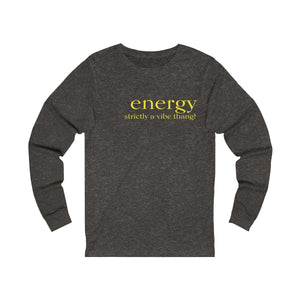 JTEESinc grey unisex cotton long sleeve t-shirt with yellow print featuring inspirational slogan energy strictly a vibe thing