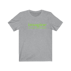 JTEESinc grey unisex cotton t-shirt with neon green print inspirational slogan imagine countless possibilities