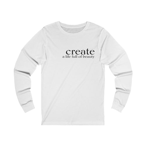 JTEESinc white unisex cotton t-shirt with black print inspirational slogan create a life full of beauty