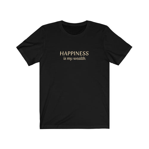JTEESinc Black unisex cotton crew neck t-shirt with gold print design featuring the slogan Happiness is my wealth