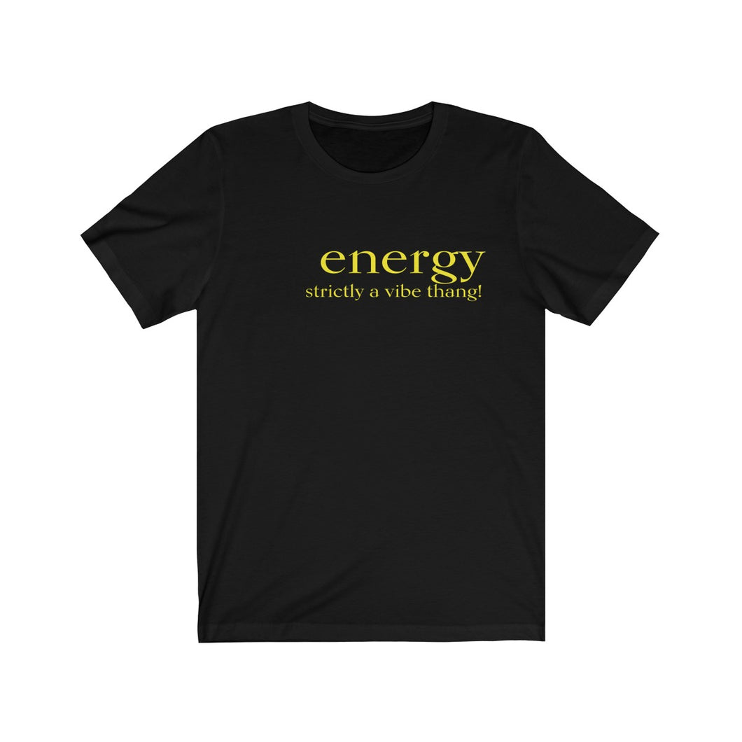 JTEESinc black unisex cotton t-shirt with neon yellow print inspirational slogan energy strictly a vibe thing