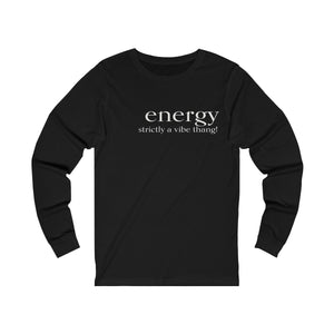 JTEESinc black unisex cotton long sleeve t-shirt with white print featuring inspirational slogan energy strictly a vibe thing