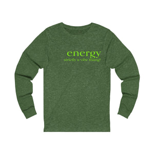 JTEESinc green unisex cotton long sleeve t-shirt with neon print inspirational slogan energy strictly a vibe thing