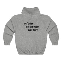 Load image into Gallery viewer, JTEESinc Unisex Premium grey Statement Hoodie with dropped shoulders featuring Don't Vibe with the Tribe, Walk Away slogan