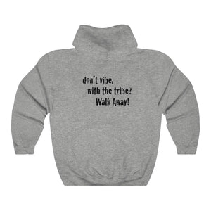 JTEESinc Unisex Premium grey Statement Hoodie with dropped shoulders featuring Don't Vibe with the Tribe, Walk Away slogan