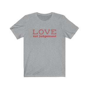 JTEESinc athletic heather grey unisex cotton crew neck t-shirt with red pink print inspirational slogan love not judgement
