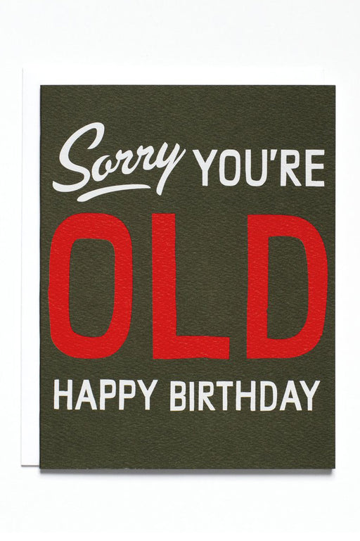 Sorry You're Old Card
