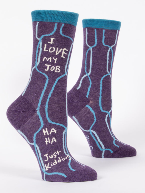 I Love My Job, Ha Ha, Just Kidding Women's Crew Socks