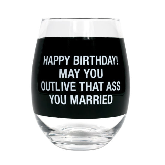 That Ass You Married Stemless Wine Glass