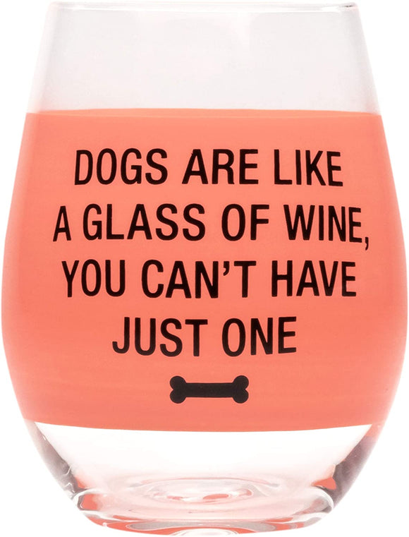 Dogs Are Like A Glass Of Wine Stemless Wine Glass