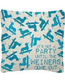 Not A Party Until The Wieners Come Out Throw Pillow