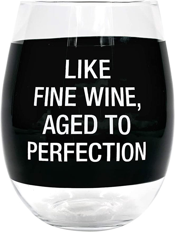 Like Fine Wine, Aged To Perfection Stemless Wine Glass