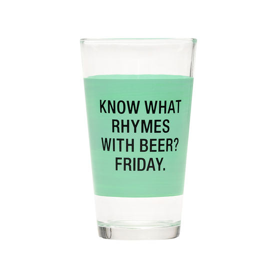 You Know What Rhymes With Beer? Friday Pint Glass